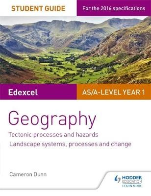 Edexcel AS/A-level Geography Student Guide 1: Tectonic Processes and Hazards; Landscape systems, processes and change - pr_332527