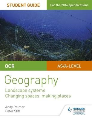 OCR AS/A-level Geography Student Guide 1: Landscape Systems; Changing Spaces, Making Places - pr_332536