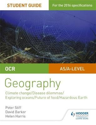 OCR A Level Geography Student Guide 3: Geographical Debates: Climate; Disease; Oceans; Food; Hazards - pr_332544