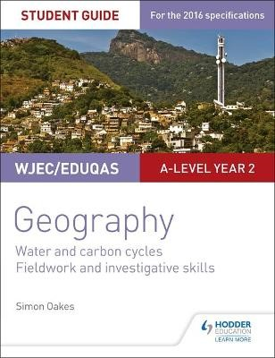 WJEC/Eduqas A-level Geography Student Guide 4: Water and carbon cycles; Fieldwork and investigative skills - pr_332537
