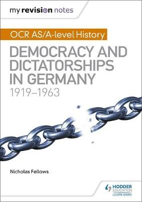 My Revision Notes: OCR AS/A-level History: Democracy and Dictatorships in Germany 1919-63 - pr_134196