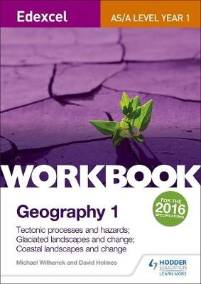 Edexcel AS/A-level Geography Workbook 1: Tectonic processes and hazards; Glaciated landscapes and change; Coastal landscapes and change - pr_332546