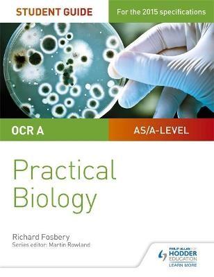 OCR A-level Biology Student Guide: Practical Biology - pr_332586