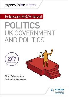 My Revision Notes: Edexcel AS/A-level Politics: UK Government and Politics - pr_333991
