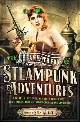 Mammoth Book Of Steampunk Adventures -