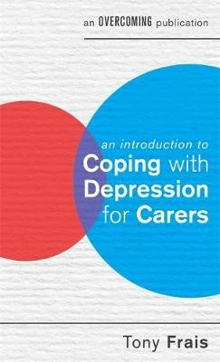 An Introduction to Coping with Depression for Carers -