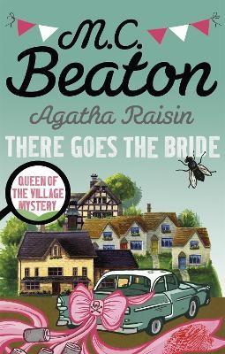 Agatha Raisin: There Goes The Bride -