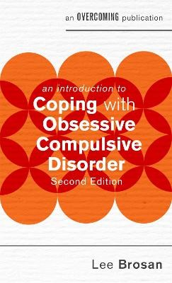 An Introduction to Coping with Obsessive Compulsive Disorder, 2nd Edition -