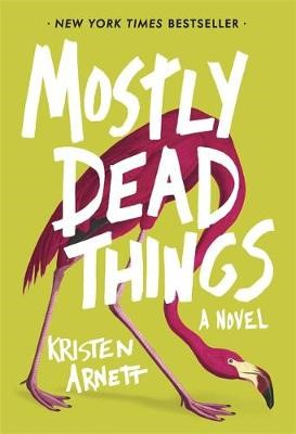 Mostly Dead Things -