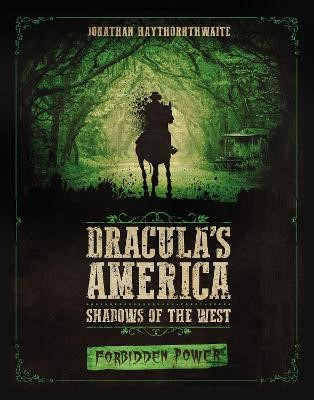 Dracula's America: Shadows of the West: Forbidden Power -