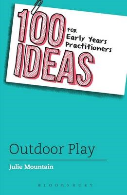 100 Ideas for Early Years Practitioners: Outdoor Play - pr_217333