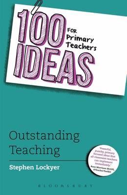 100 Ideas for Primary Teachers: Outstanding Teaching - pr_19333