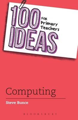 100 Ideas for Primary Teachers: Computing - pr_19270