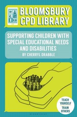 Bloomsbury CPD Library: Supporting Children with Special Educational Needs and Disabilities -