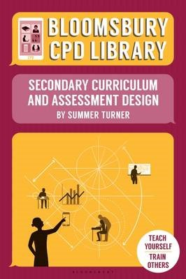 Bloomsbury CPD Library: Secondary Curriculum and Assessment Design - pr_19167