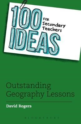 100 Ideas for Secondary Teachers: Outstanding Geography Lessons - pr_19303