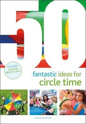 50 Fantastic Ideas for Circle Time -