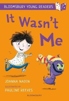 It Wasn't Me: A Bloomsbury Young Reader -