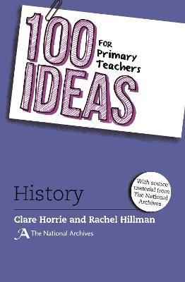 100 Ideas for Primary Teachers: History - pr_34098