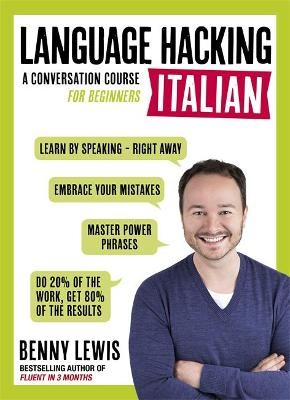 LANGUAGE HACKING ITALIAN (Learn How to Speak Italian - Right Away) -