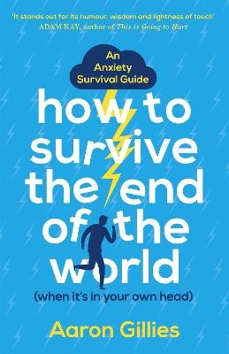 How to Survive the End of the World (When it's in Your Own Head) -