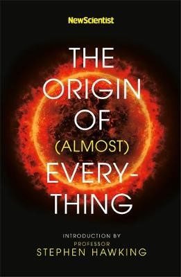 New Scientist: The Origin of (almost) Everything -