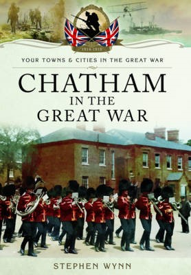 Chatham in the Great War -