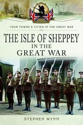 Isle of Sheppey in the Great War -