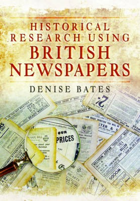 Historical Research Using British Newspapers -