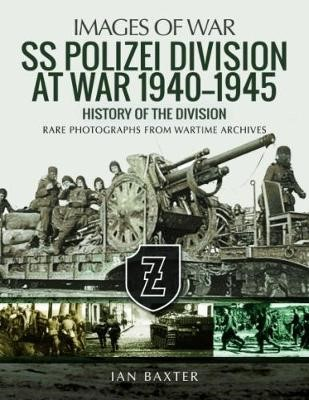 SS Polizei Division at War 1940 - 1945 -