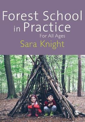 Forest School in Practice -