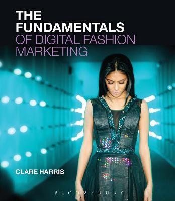 The Fundamentals of Digital Fashion Marketing -