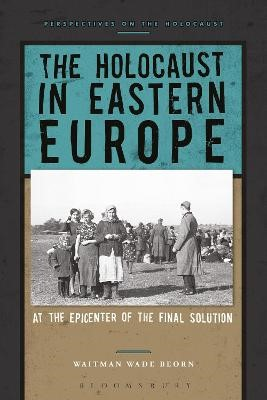 The Holocaust in Eastern Europe -
