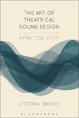 The Art of Theatrical Sound Design -