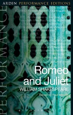 Romeo and Juliet: Arden Performance Editions -