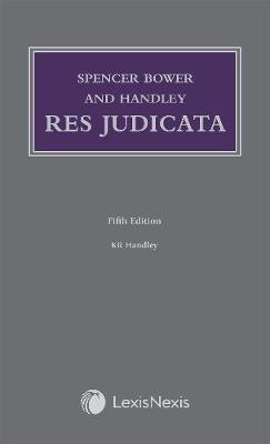 Spencer Bower and Handley: Res Judicata -