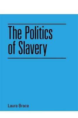The Politics of Slavery - pr_33256