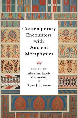 Contemporary Encounters with Ancient Metaphysics - pr_208420