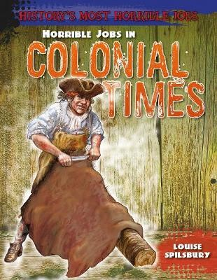 Horrible Jobs in Colonial Times -