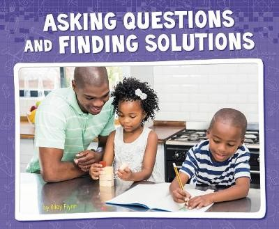 Asking Questions and Finding Solutions -
