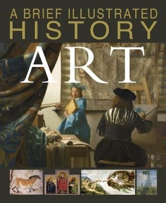A Brief Illustrated History of Art -