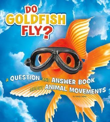 Do Goldfish Fly? -