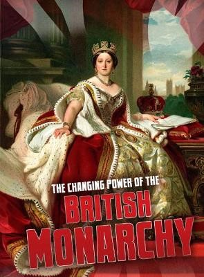 The Changing Power of the British Monarchy - pr_29490