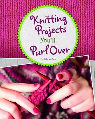 Knitting Projects You'll Purl Over -