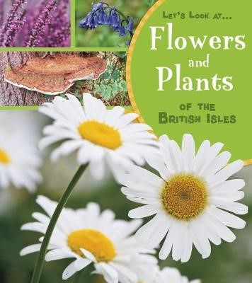 Flowers and Plants of the British Isles -