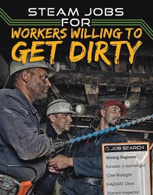 STEAM Jobs for Workers Willing to Get Dirty -