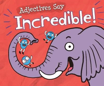 "Adjectives Say ""Incredible!"" -"