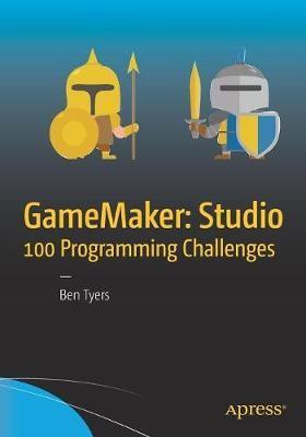 GameMaker: Studio 100 Programming Challenges -