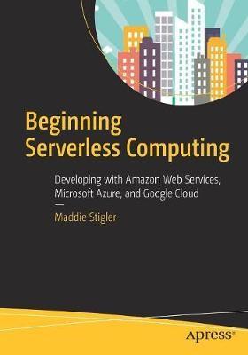 Beginning Serverless Computing - pr_262379