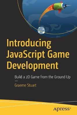 Introducing JavaScript Game Development -